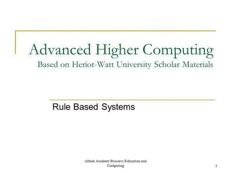 Rule Based Systems Alford Academy Business Education and Computing