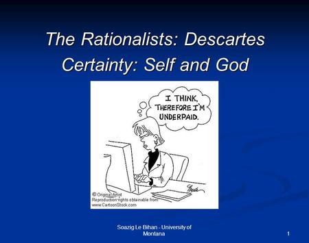 The Rationalists: Descartes Certainty: Self and God