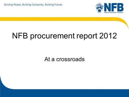 NFB procurement report 2012 At a crossroads. 40% of demand 2.3 million 8.3%