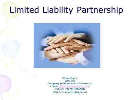 Limited Liability Partnership Vinay Gupta Director Company India Advisors Private Ltd   Mobile: +91