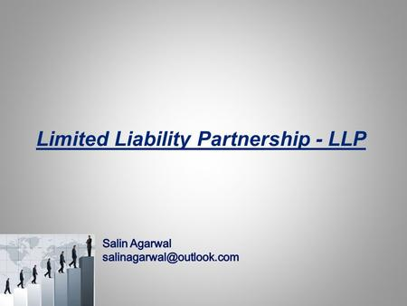 Limited Liability Partnership - LLP. Points of Discussion………. What is a LLP? Features of LLP Company V/S LLP Taxation Impact Starting trouble for LLP.