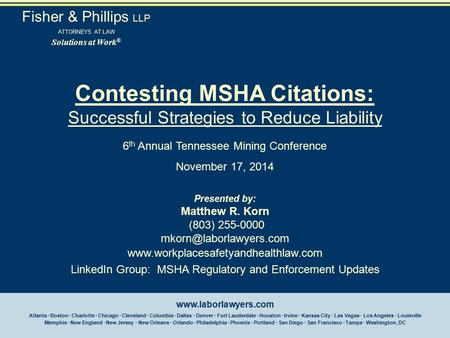 Contesting MSHA Citations: Successful Strategies to Reduce Liability 6 th Annual Tennessee Mining Conference November 17, 2014 Presented by: Matthew R.