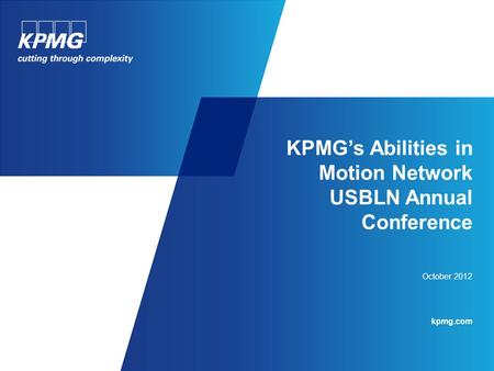 KPMG's Abilities in Motion Network USBLN Annual Conference October 2012 kpmg.com.