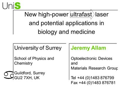 New high-power ultrafast laser and potential applications in biology and medicine Jeremy Allam Optoelectronic Devices and Materials Research Group Tel.
