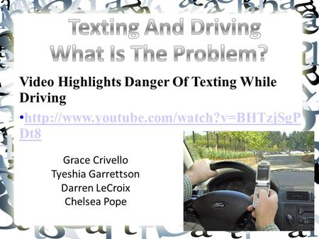 Video Highlights Danger Of Texting While Driving  Dt8  Dt8 Grace Crivello.
