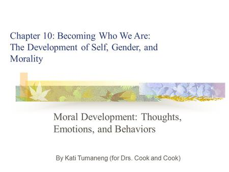 Moral Development: Thoughts, Emotions, and Behaviors
