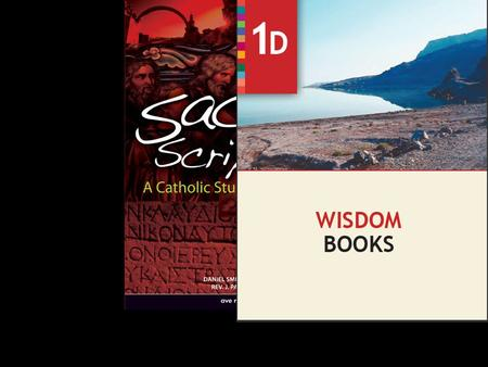 Sacred Scripture: A Catholic Study of God's Word Part 1D Wisdom Books