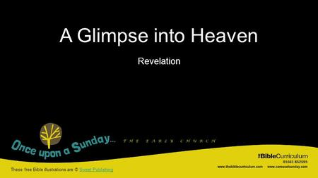 A Glimpse into Heaven These free Bible illustrations are © Sweet PublishingSweet Publishing Revelation.