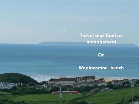 Travel and Tourism management On Woolacombe beach.