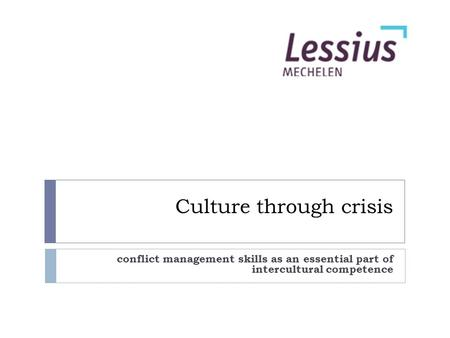 Conflict management skills as an essential part of intercultural competence Culture through crisis.