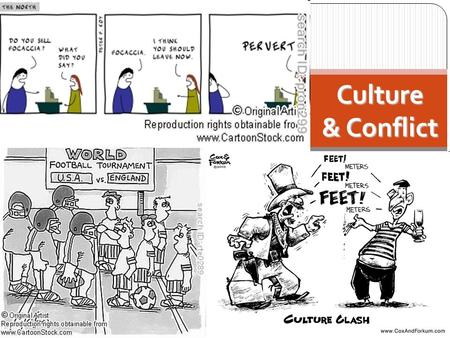"Culture & Conflict. Today 1. Culture and global politics 2. The ""clash of civilizations"": real or imagined?"