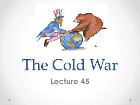 The Cold War Lecture 45. DefinitionCharacteristics Cold? Hot Spots Proxy Wars Cold War A strategic and ideological struggle that developed after WWII.