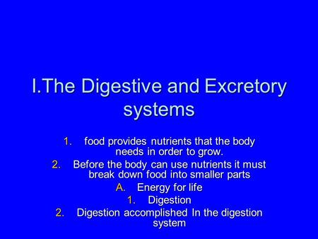 Digestive system our digestive system goes through nine steps teeth ie digestive and excretory systems 1od provides nutrients that the body needs ccuart Images