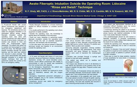 "Awake Fiberoptic Intubation Outside the Operating Room: Lidocaine ""Rinse and Swish"" Technique Awake Fiberoptic Intubation Outside the Operating Room: Lidocaine."