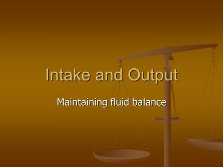 Maintaining fluid balance