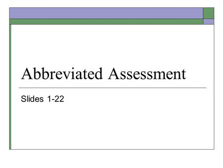 Abbreviated Assessment