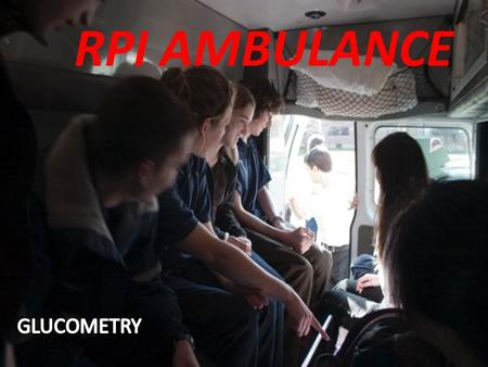 RPI AMBULANCE. Topics to Cover Indications for Blood Glucose testing Symptoms/Differences of Hypoglycemia and Hyperglycemia Treatment for hypoglycemia.