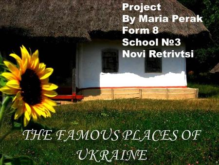 Project By Maria Perak Form 8 School №3 Novi Retrivtsi.