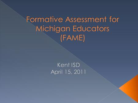  The Michigan Department of Education and Measured Progress are in the third year (2010-11) of providing professional development for formative assessment.