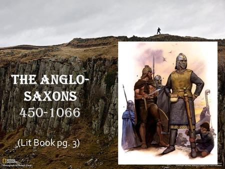 The Anglo-Saxons 450-1066 (Lit Book pg. 3).