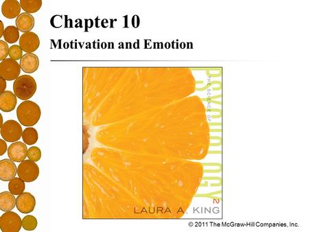 © 2011 The McGraw-Hill Companies, Inc. Chapter 10 Motivation and Emotion.