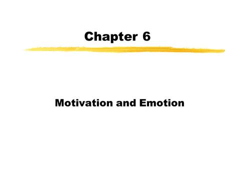Chapter 6 Motivation and Emotion. Motivation  Motivation  An internal state that activates behavior and directs it toward a goal  Psychologists infer.