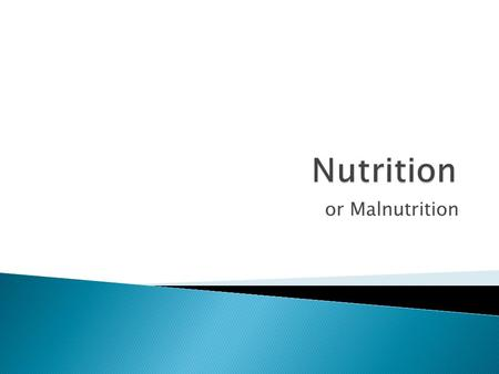 Or Malnutrition.  Malnutrition ◦ arises for 2 main reasons ◦ can cause harm in 2 distinct ways  Nutrition problems can be divided into ◦ Micronutrient.