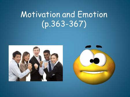 Motivation and Emotion (p.363-367). Motivation Need or desire that energizes and directs behavior Instinct Theory: we are motivated by our inborn automated.
