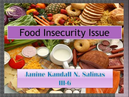 Food Insecurity Issue. A concept including both physical and economic access to food that meets people's dietary needs as well as their food preferences.