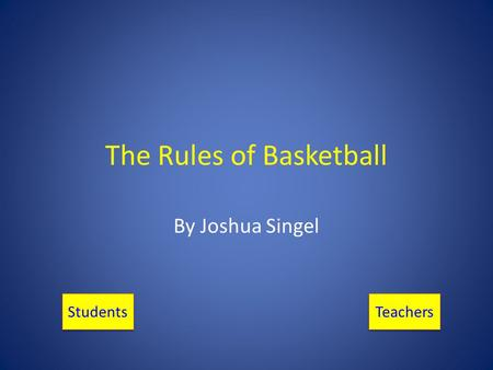 The Rules of Basketball By Joshua Singel Teachers Students.