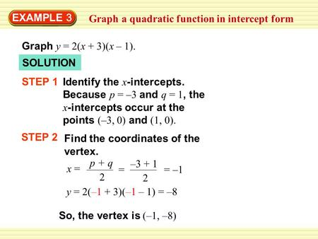 EXAMPLE 3 Graph a quadratic function in intercept form