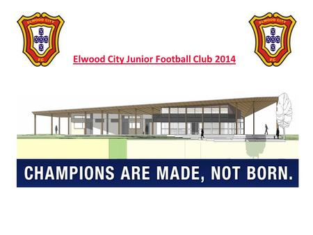 Elwood City Junior Football Club 2014. 2 Key Information Registration period: Feb/March 2014 Preseason training: Commences March 6 th 2014 Home and Away.