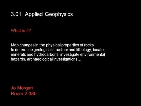Applied Geophysics What is it