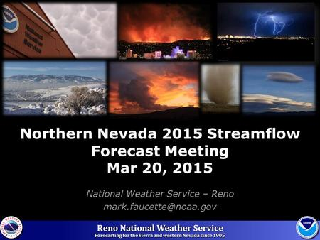 National Weather Service – Reno Northern Nevada 2015 Streamflow Forecast Meeting Mar 20, 2015.