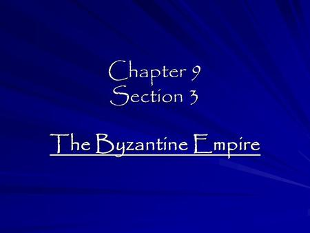 Chapter 9 Section 3 The Byzantine Empire.