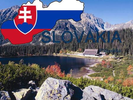 P.Mendika. Slovakia is a very diverse country. The Slovak Republic is alandlocked country in Central Europe. It has an area of ​​ 49,035square kilometers.