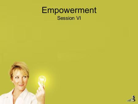 Empowerment Session VI. Today's Agenda Involvement Commitment Ceremony Dinner Experience Review Learning Styles Creative Problem Solving.