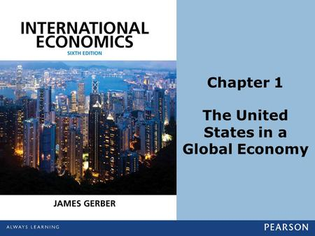 Chapter 1 The United States in a Global Economy. Copyright ©2014 Pearson Education, Inc. All rights reserved.1-2 Learning Objectives Explain how economists.