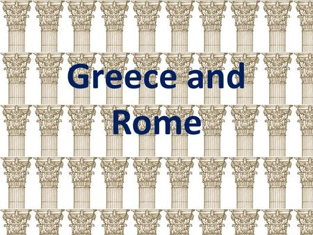 Greece and Rome.