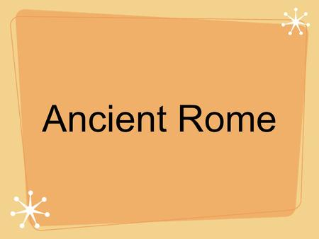 Ancient Rome. Origins of Rome Italy is in the middle of the Mediterranean region. Rome is 15 miles up the Tiber River from the Mediterranean Sea. The.