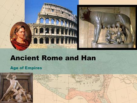 * 07/16/96 Ancient Rome and Han Age of Empires *.