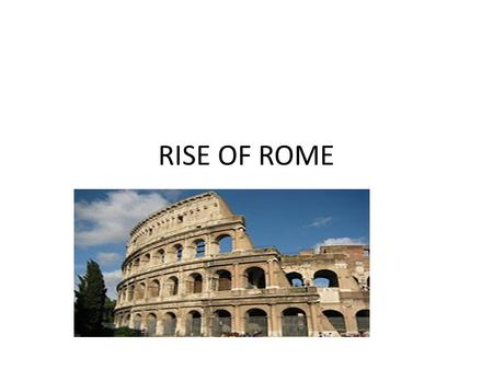 RISE OF ROME. ESSENTIAL QUESTION What were the social groups of Rome?