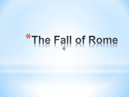 * For centuries after the rule of its first emperor, begun in 27 B.C., the Roman Empire was the most powerful state in the ancient world. Rome continued.