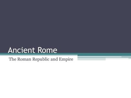 Ancient Rome The Roman Republic and Empire. Origins of Rome City of Rome was founded in 753 B.C.E. by Romulus and Remus on 7 hills on the Tiber River.