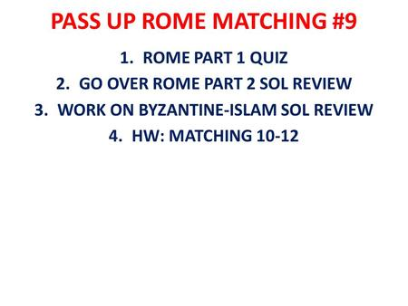 GO OVER ROME PART 2 SOL REVIEW WORK ON BYZANTINE-ISLAM SOL REVIEW