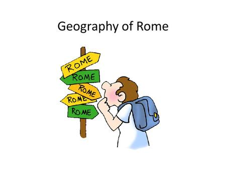 Geography of Rome. Where is Rome located? Near the center of the Italian peninsula Separated from the rest of Europe by a high mountain range called the.