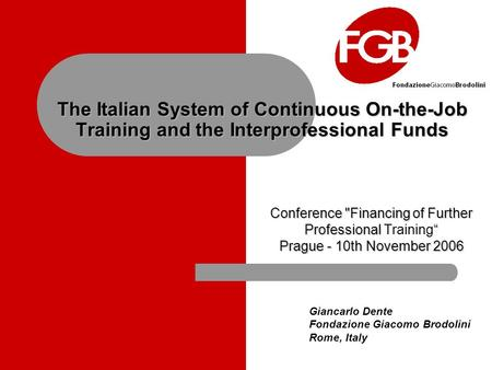 "The Italian System of Continuous On-the-Job Training and the Interprofessional Funds Conference Financing of Further Professional "" Conference Financing."
