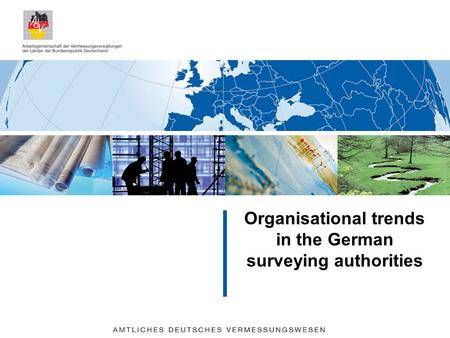 Organisational trends in the German surveying authorities.