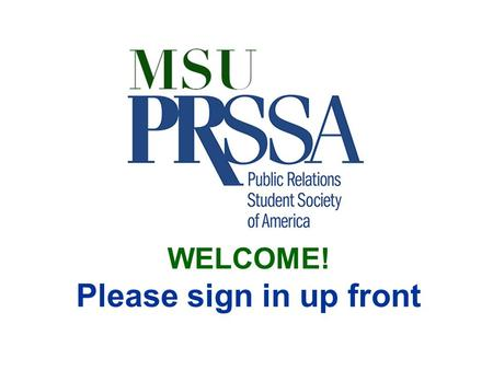 "WELCOME! Please sign in up front. February 7-8, 2014 ""Electing Excellence: Public Relations in Government and Registration ends."