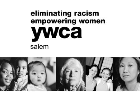 YWCA Salem Women's Health Program Primary focus is breast cancer: – Screening referrals – paid by YWCA Salem fundraising and by Oregon Breast and Cervical.